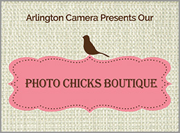 Arlington Camera Presents Our Photo Chicks Boutique